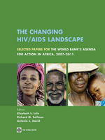 The Changing HIV/AIDS Landscape : Selected Papers for the World Bank's Agenda for Action in Africa, 2007-2011
