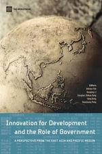 Innovation for Development and the Role of Government : A Perspective from the East Asia and Pacific Region