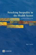 Attacking Inequality in the Health Sector : A Synthesis of Evidence and Tools - Abdo S. Yazbeck