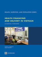 Health Financing and Delivery in Vietnam : Looking Forward - Samauel S. Lieberman