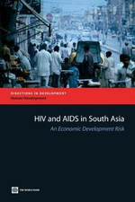 HIV and AIDS in South Asia : An Economic Development Risk