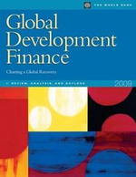 Global Development Finance 2009 (Vol I. Analysis and Outlook) : Charting a Global Recovery, I: Review, Analysis, and Outlook - World Bank