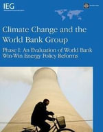 Climate Change and the World Bank Group : Phase I: An Evaluation of World Bank Win-Win Energy Policy Reforms -  World Bank