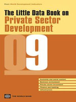 The Little Data Book on Private Sector Development 2009 - World Bank