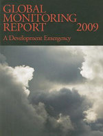 Global Monitoring Report 2009 : A Development Emergency - World Bank Publications