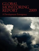 Global Monitoring Report 2009 : A Development Emergency - World Bank