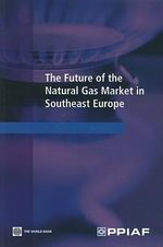 The Future of the Natural Gas Market in Southeast Europe - World Bank Group