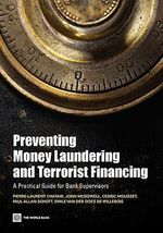 Preventing Money Laundering and Terrorist Financing : A Practical Guide for Bank Supervisors - Pierre-Laurent Chatain