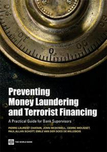 Preventing Money Laundering and Terrorism Financing : A Practical Guide for Bank Supervisors - Pierre-Laurent Chatain
