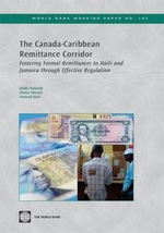 The Canada-Caribbean Remittance Corridor : Fostering Formal Remittances to Haiti and Jamaica Through Effective Regulation - Emiko Todoroki