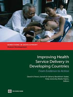 Improving Health Service Delivery in Developing Countries : From Evidence to Action