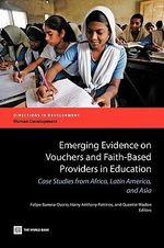 Emerging Evidence on Vouchers and Faith-based Providers in Education : Case Studies from Africa, Latin America, and Asia