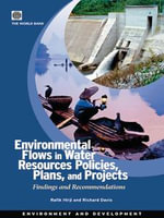 Environmental Flows in Water Resources Policies, Plans, and Projects : Findings and Recommendations - Rafik Fatehali Hirji