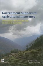 Government Support to Agricultural Insurance : Challenges and Options for Developing Countries - Olivier Mahul