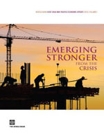 East Asia and Pacific Update, April 2010 :  Emerging Stronger from the Crisis - World Bank Group
