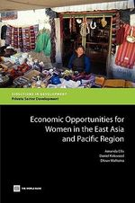Economic Opportunities for Women in the East Asia and Pacific Region : A Regional Overview - Amanda Ellis