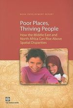Poor Places, Thriving People : How the Middle East and North Africa Can Rise Above Spatial Disparities - World Bank Publications
