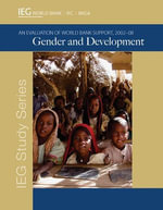 Gender and Development : An Evaluation of World Bank Support, 2002-08 - Policy World Bank