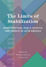 The Limits of Stabilization : Infrastructure, Public Deficits, and Growth in Latin America