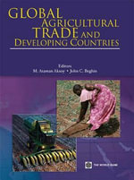 Global Agricultural Trade and Developing Countries : editors M. Ataman Aksoy, John C. Beghin