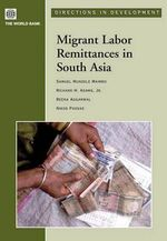 Migrant Labor Remittances in South Asia - Samuel Munzele Maimbo