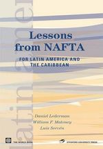 Lessons from NAFTA : for Latin America and the Caribbean - Luis Serven
