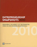 Entrepreneurship Snapshots 2010 : Measuring the Impact of the Financial Crisis on Business Creation - World Bank
