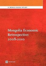 Mongolia Economic Retrospective : 2008-2010 - World Bank Group