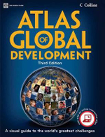 Atlas of Global Development, 3rd Edition :  A Visual Guide to the World's Greatest Challenges - World Bank Group
