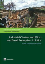 Industrial Clusters and Micro and Small Enterprises in Africa : From Survival to Growth - World Bank
