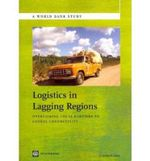 Logistics in Lagging Regions : Overcoming Local Barriers to Global Connectivity - Charles Kunaka