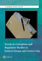 Trends in Corruption and Regulatory Burden in Eastern Europe and Central Asia - World Bank Publications