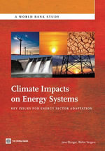 Climate Impacts on Energy Systems : Key Issues for Energy Sector Adaptation - Jane Ebinger