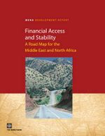 Financial Access and Stability : A Road Map for the Middle East and North Africa - The World Bank