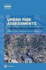 Urban Risk Assessments : An Approach for Understanding Disaster and Climate Risk in Cities - World Bank Publications