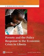 Poverty and the Policy Response to the Economic Crisis in Liberia : World Bank Studies - Quentin Wodon