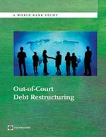 Out-of-Court Debt Restructuring - World Bank Publications