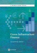 Green Infrastructure Finance : Framework Report - Roberto La Rocca