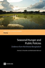 Seasonal Hunger and Public Policies : Evidence from Northwest Bangladesh - Shahidur R. Khandker