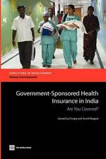 Government Sponsored Health Insurance in India : Are You Covered? - Gerard La Forgia