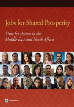 Jobs for Shared Prosperity : Time for Action in the Middle East and North Africa - Roberta Gatti