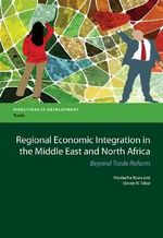 Regional Economic Integration in the Middle East and North Africa : Beyond Trade Reform - Mustapha Rouis