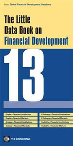 The Little Data Book on Financial Development 2013 - World Bank Group