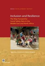 Inclusion and Resilience : The Way Forward for Social Safety Nets in the Middle East and North Africa - Joana Silva