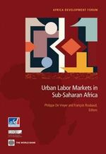 Urban Labor Markets in Sub-Saharan Africa : Vol. 5
