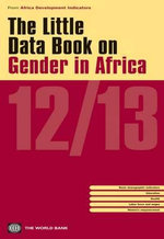 The Little Data Book on Gender in Africa 2012/2013 - World Bank