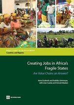Creating Jobs in Africa's Fragile States : Are Value Chains an Answer? - Nora Dudwick