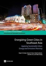 Energizing Green Cities in Southeast Asia : A Handbook for Local Governments - Dejan Ostojic