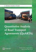 Quantitative Analysis of Road Transport Agreements - Quarta : The Framework, Methodology, and Results of the Int... - Charles Kunaka