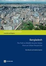 Bangladesh : The Path to Middle-Income Status from an Urban Perspective - Elisa Muzzini